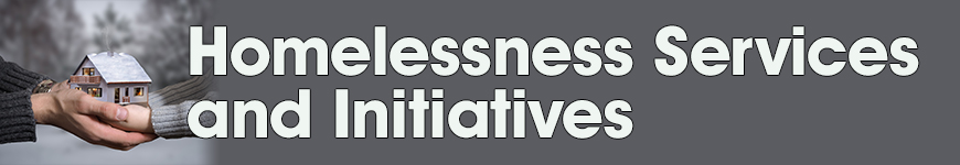 Homelessness Services and Initiatives Page Header