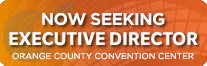 Now seeking Executive Director - Orange County Convention Center. Apply Now.