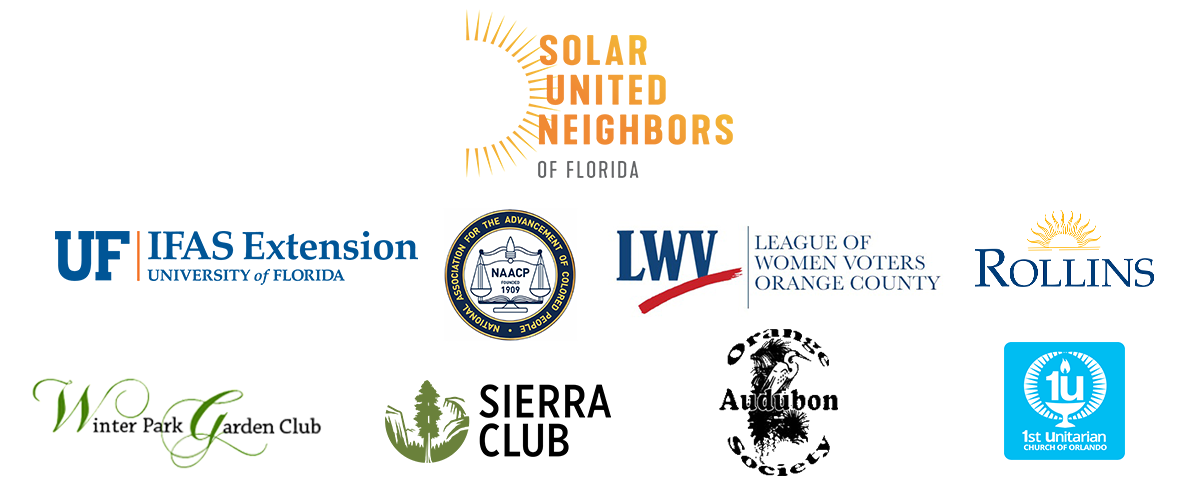 El Gobierno del Condado de Orange se complace en asociarse con Solar United Neighbors of Florida. La asociación además está patrocinada por el Instituto de Alimentación y Ciencias Agrícolas de la Universidad de la Florida (UF/IFAS), la sucursal de NAACP en el Condado de Orange, League of Women Voters of Orange County, Rollins College, Winter Park Garden Club, Sierra Club of Orange County, Orlando Audubon Society y First Unitarian Church of Orlando.